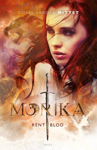 Sidsel Sander Mittet: Morika - rent blod