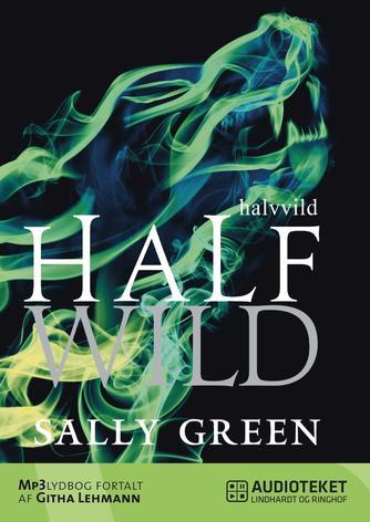 Sally Green: Half wild - halvvild