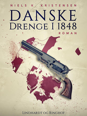 Niels K. Kristensen: Danske drenge i 1848 : roman