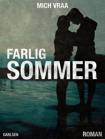 Mich Vraa: Farlig sommer : roman