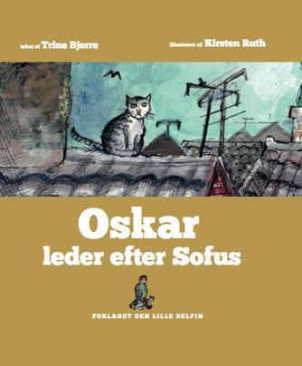Trine Bjerre, Kirsten Ruth Bjerre Mikkelsen: Oskar leder efter Sofus