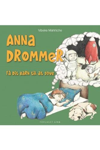 Vibeke Manniche: Anna drømmer : få dit barn til at sove