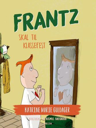 Katrine Marie Guldager: Frantz skal til klassefest