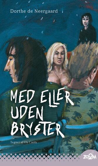Dorthe de Neergaard: Med eller uden bryster