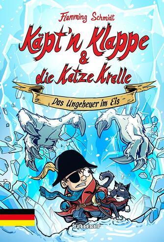Flemming Schmidt (f. 1984-02-20): Käpt'n Klappe & die Katze Kralle - das Ungeheuer im Eis