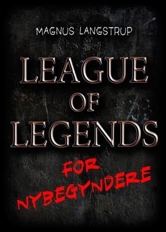 Magnus Langstrup: League of Legends for nybegyndere