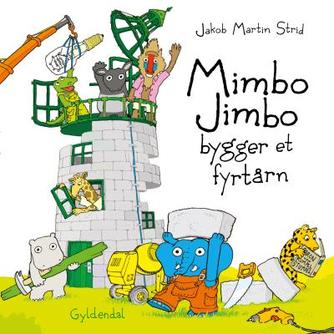 Jakob Martin Strid: Mimbo Jimbo bygger et fyrtårn