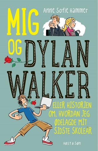 Anne Sofie Hammer (f. 1972-02-05): Mig og Dylan Walker