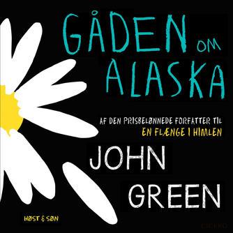 John Green (f. 1977): Gåden om Alaska