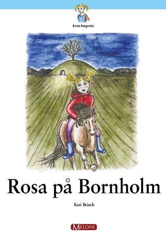 Kari Brinch: Rosa på Bornholm : de underjordiske