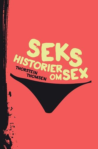 Thorstein Thomsen (f. 1950): Seks historier om sex