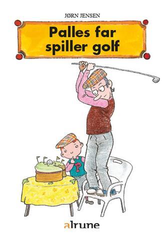 Jørn Jensen (f. 1946): Palles far spiller golf