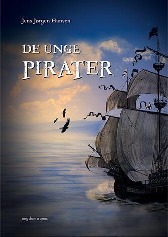 Jens Jørgen Hansen (f. 1961-01-10): De unge pirater