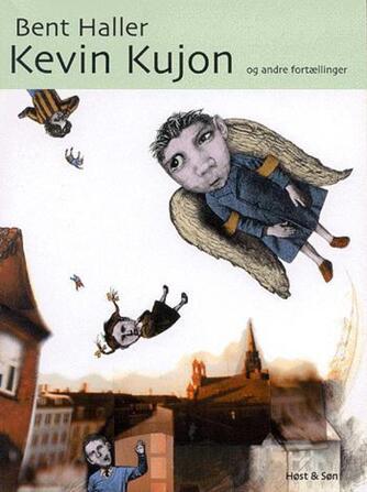 Bent Haller: Kevin Kujon og andre fortællinger