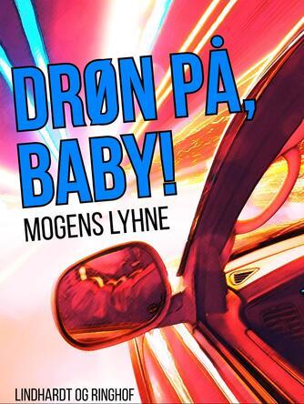 Mogens Lyhne: Drøn på, baby!
