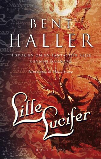 Bent Haller: Lille Lucifer : historien om en fantastisk rejse gennem Danmark