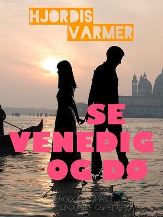 Hjørdis Varmer: Se Venedig og dø : roman