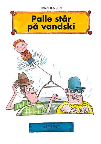 Jørn Jensen (f. 1946): Palle står på vandski