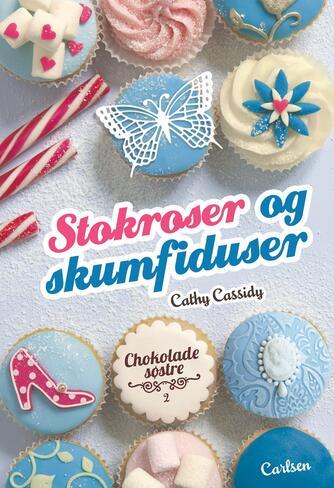 Cathy Cassidy: Stokroser og skumfiduser