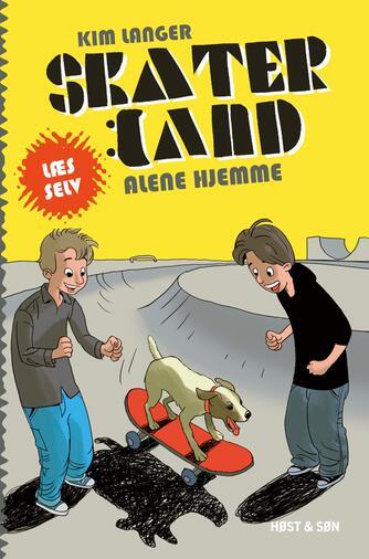 Kim Langer: Skaterland - alene hjemme