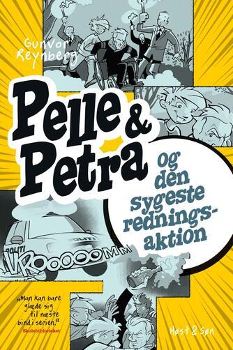 Gunvor Reynberg: Pelle & Petra og den sygeste redningsaktion