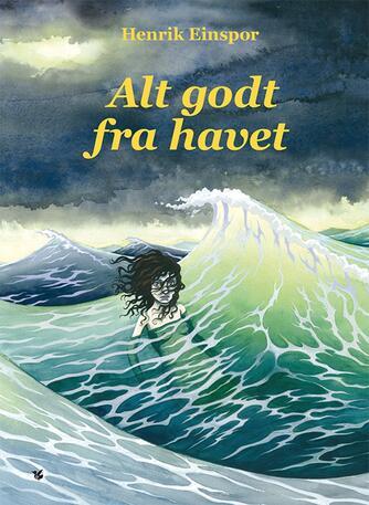 Henrik Einspor: Alt godt fra havet