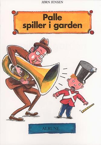 Jørn Jensen (f. 1946): Palle spiller i garden