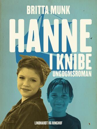 Britta Munk: Hanne i knibe : ungdomsroman
