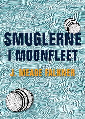 J. Meade Falkner: Smuglerne i Moonfleet