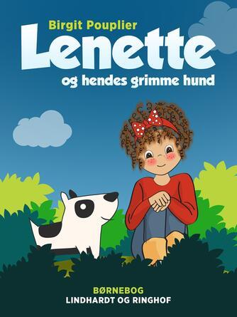 Birgit Pouplier: Lenette og hendes grimme hund : børnebog