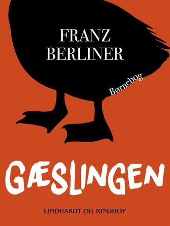 Franz Berliner: Gæslingen : børnebog
