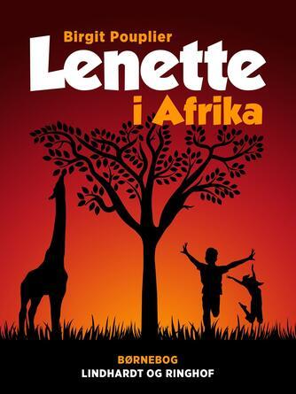 Birgit Pouplier: Lenette i Afrika : børnebog