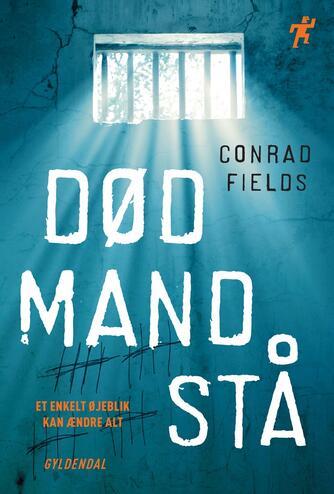 Conrad Fields (f. 1970): Død mand stå