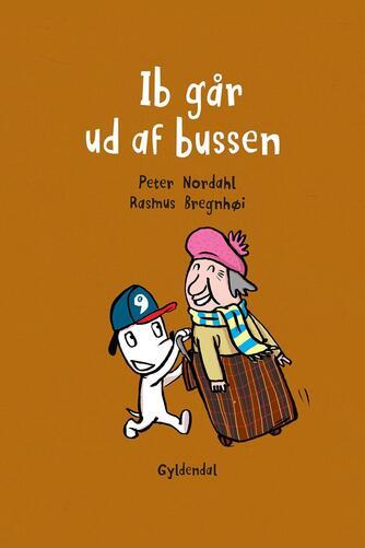 Peter Nordahl, Rasmus Bregnhøi: Ib går ud af bussen