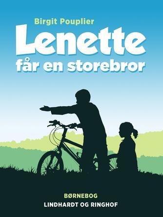Birgit Pouplier: Lenette får en storebror : børnebog