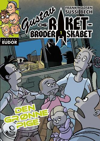 Frank Madsen (f. 1962): Gustav og Raketbroderskabet. 1, Den grønne pige