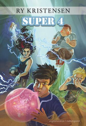 Ry Kristensen (f. 1978): Super 4 : ungdomsroman