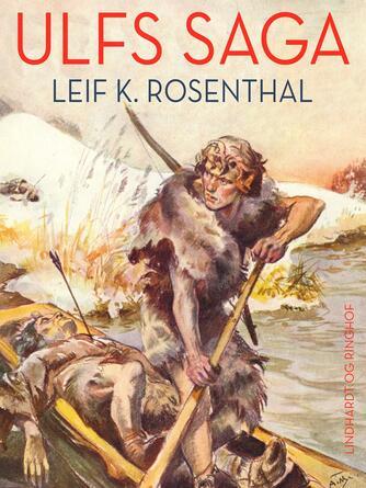 Leif K. Rosenthal: Ulfs saga