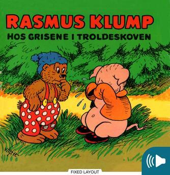 Carla Hansen (f. 1906), Vilh. Hansen (f. 1900): Rasmus Klump hos grisene i troldeskoven