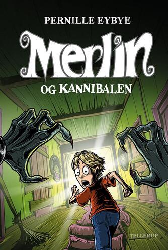 Pernille Eybye: Merlin og kannibalen