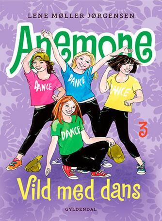 Lene Møller Jørgensen: Anemone - vild med dans