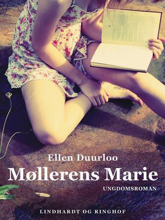 Ellen Duurloo: Møllerens Marie : ungdomsroman
