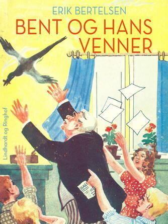 Erik Bertelsen (f. 1898): Bent og hans venner