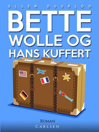 Ellen Duurloo: Bette Wolle og hans kuffert : roman