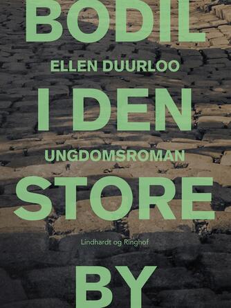 Ellen Duurloo: Bodil i den store by : ungdomsroman