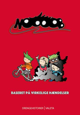 Maria Kjær-Madsen: Noooob : baseret på virkelige hændelser : drengehistorier