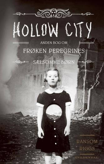 Ransom Riggs: Hollow City