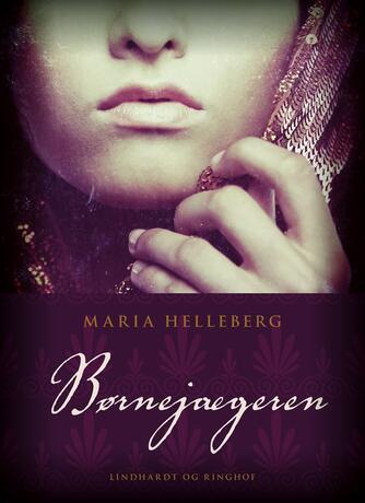 Maria Helleberg: Børnejægeren