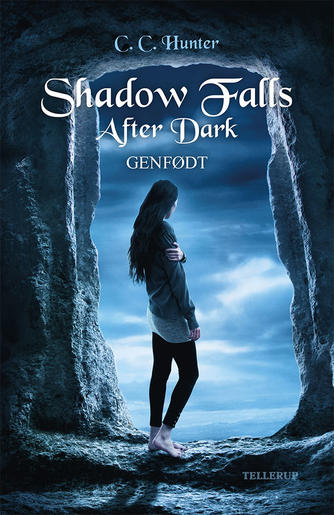 C. C. Hunter: Shadow Falls after dark - genfødt