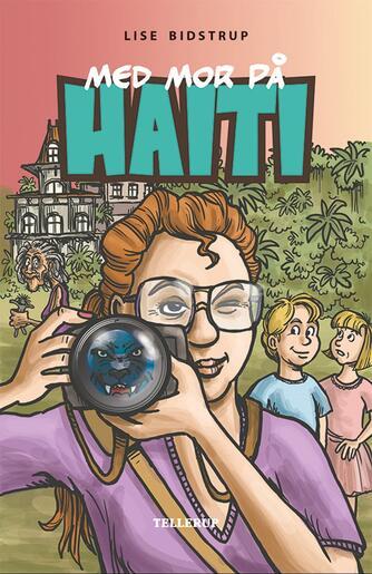 Lise Bidstrup: Med mor på Haiti